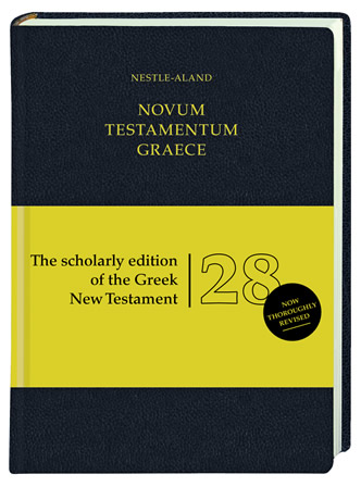 nestle aland 28 the new standard in critical texts of the greek new